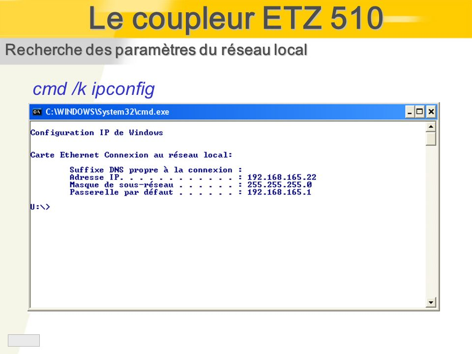 Le coupleur ETZ 510 cmd /k ipconfig