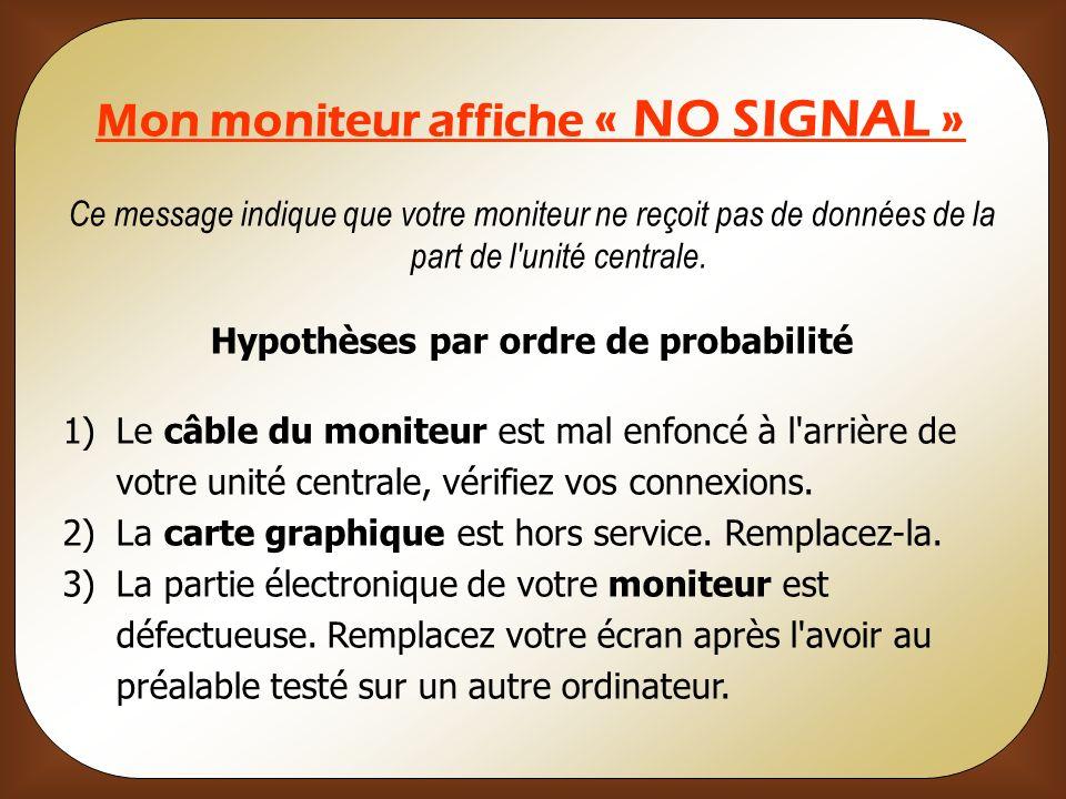 Mon moniteur affiche « NO SIGNAL »
