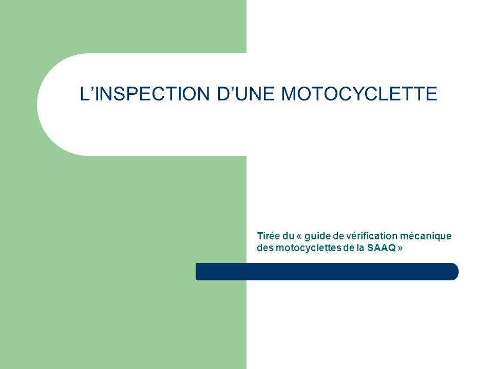 L'INSPECTION D'UNE MOTOCYCLETTE