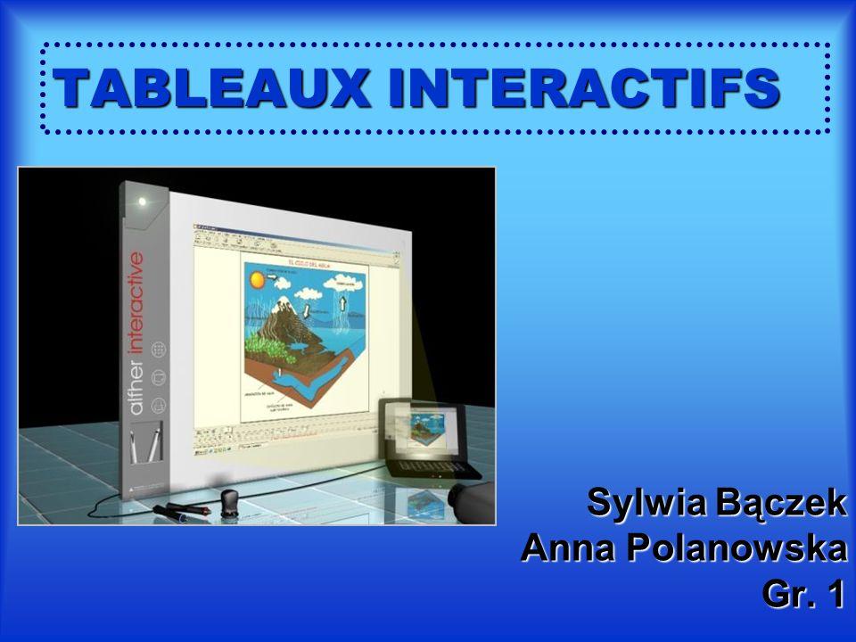 TABLEAUX INTERACTIFS Sylwia Bączek Anna Polanowska Gr. 1