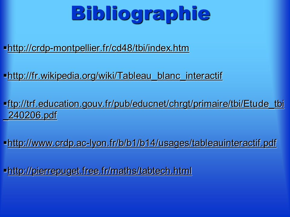Bibliographie http://crdp-montpellier.fr/cd48/tbi/index.htm