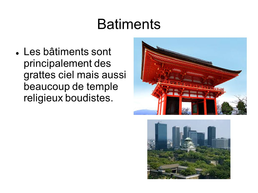 Batiments Les bâtiments sont principalement des grattes ciel mais aussi beaucoup de temple religieux boudistes.