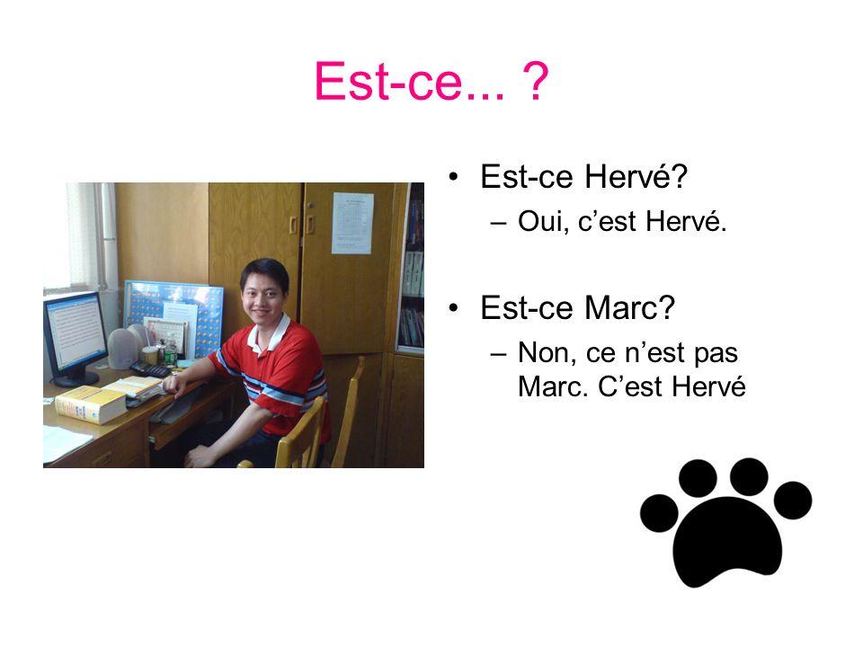 Est-ce... Est-ce Hervé Est-ce Marc Oui, c'est Hervé.