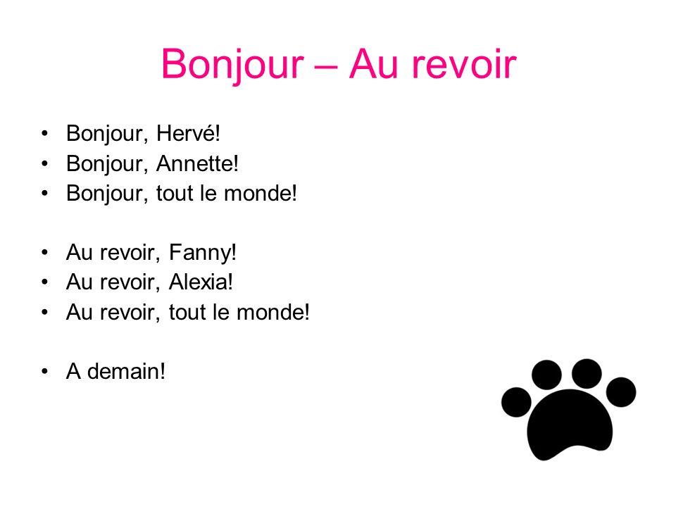 Bonjour – Au revoir Bonjour, Hervé! Bonjour, Annette!