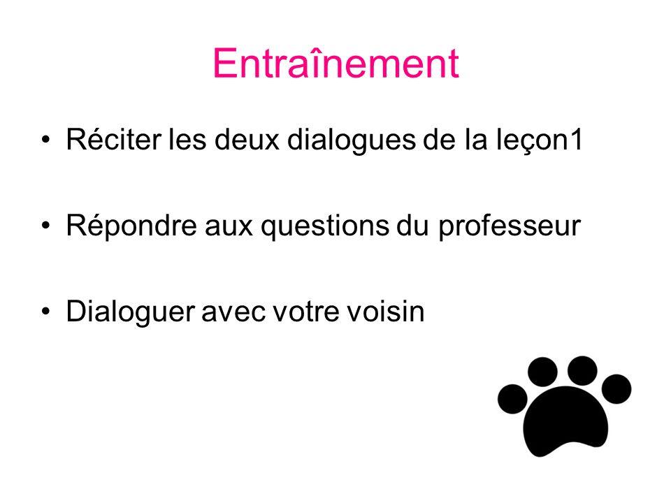 Entraînement Réciter les deux dialogues de la leçon1