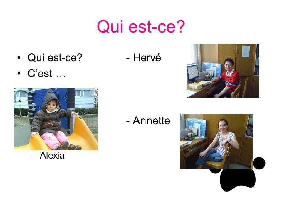 Qui est-ce Qui est-ce C'est … Alexia - Hervé - Annette