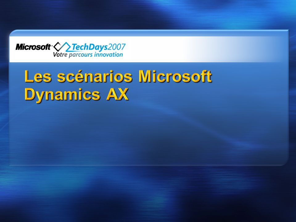 Les scénarios Microsoft Dynamics AX