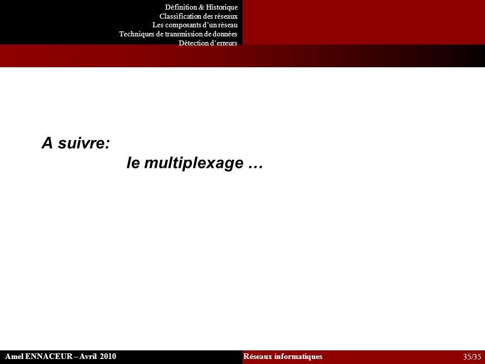 A suivre: le multiplexage …