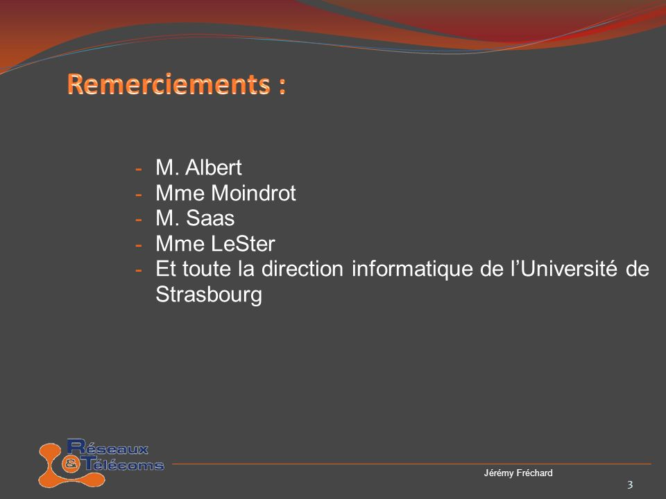 Remerciements : M. Albert Mme Moindrot M. Saas Mme LeSter