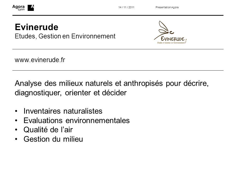 14 / 11 / 2011 Presentation Agora. Evinerude. Etudes, Gestion en Environnement. www.evinerude.fr.