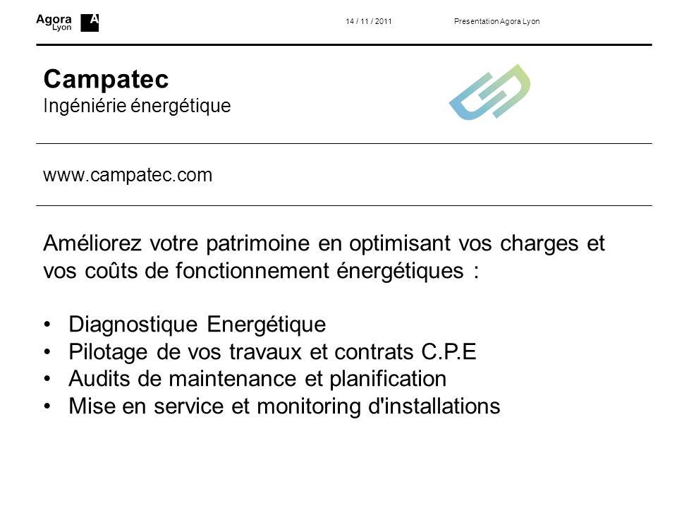 14 / 11 / 2011 Presentation Agora Lyon. Campatec. Ingéniérie énergétique. www.campatec.com.
