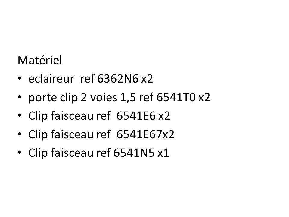 Matériel eclaireur ref 6362N6 x2. porte clip 2 voies 1,5 ref 6541T0 x2. Clip faisceau ref 6541E6 x2.
