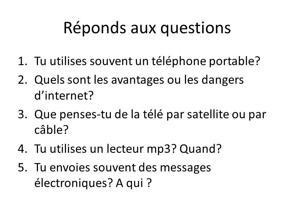 Réponds aux questions Tu utilises souvent un téléphone portable