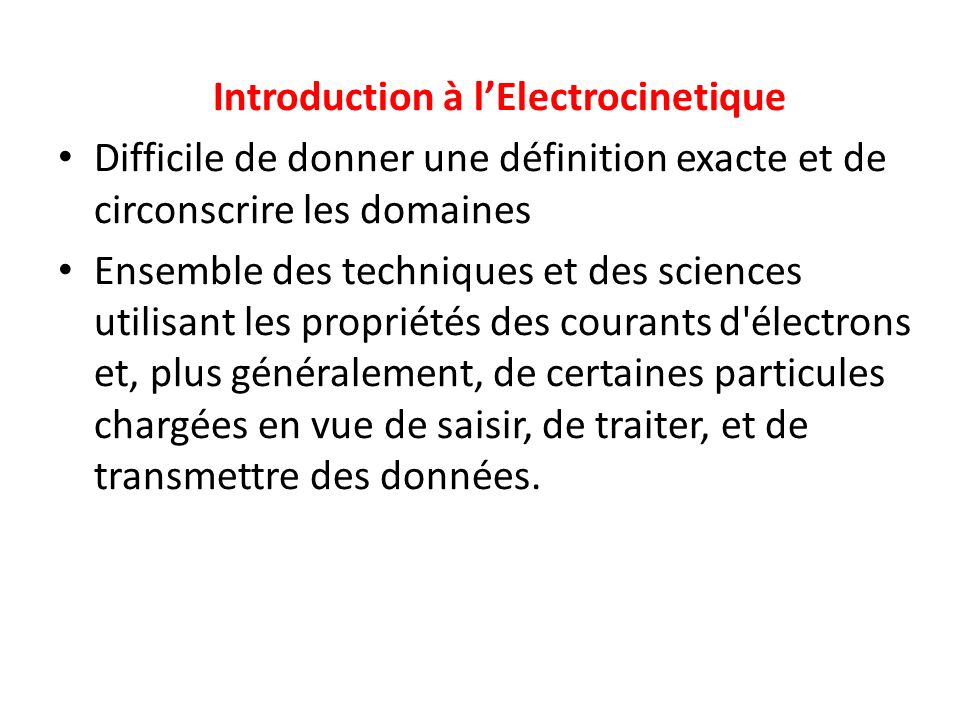 Introduction à l'Electrocinetique
