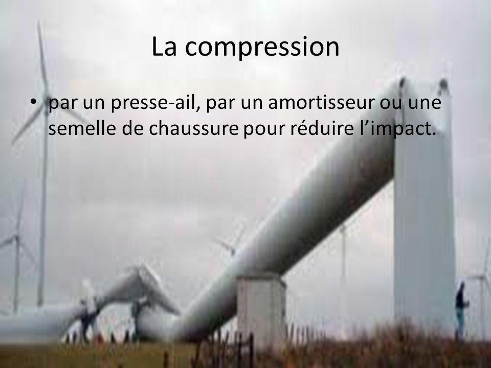 La compression par un presse-ail, par un amortisseur ou une semelle de chaussure pour réduire l'impact.