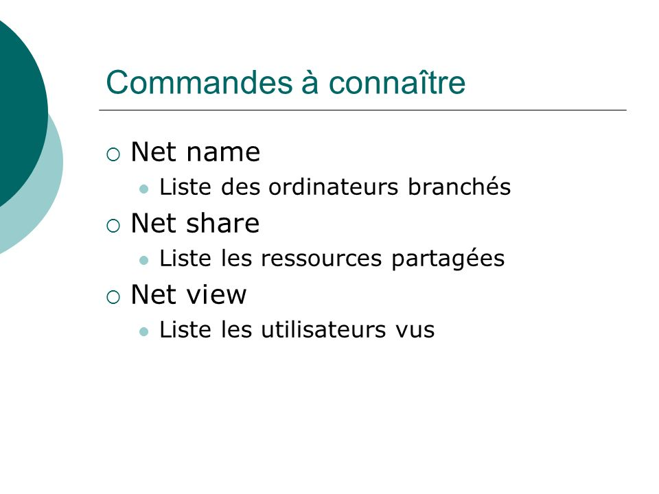 Commandes à connaître Net name Net share Net view