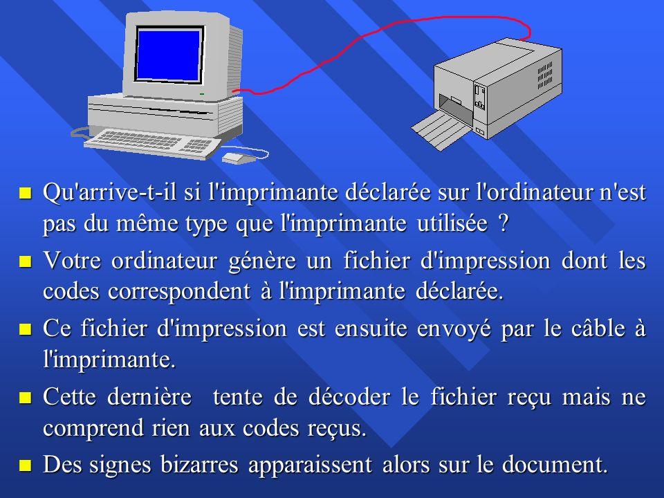 Qu arrive-t-il si l imprimante déclarée sur l ordinateur n est pas du même type que l imprimante utilisée