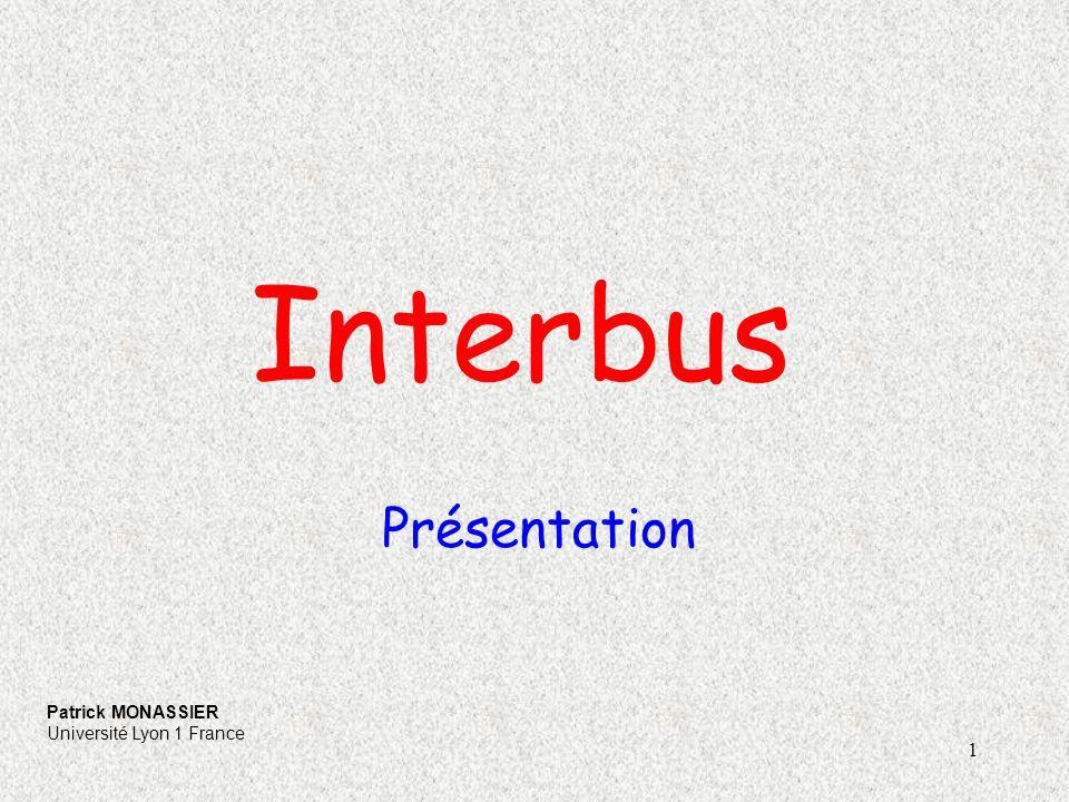 Interbus Présentation Patrick MONASSIER Université Lyon 1 France