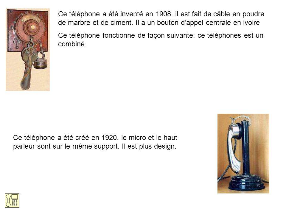 Ce téléphone a été inventé en 1908