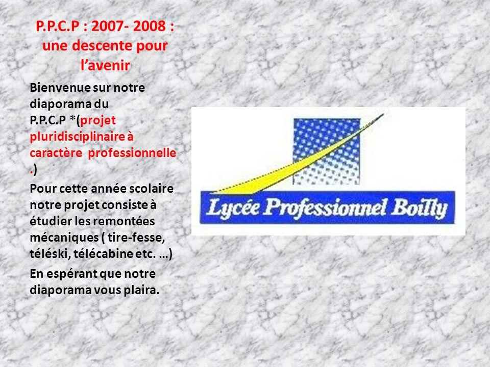 P.P.C.P : 2007- 2008 : une descente pour l'avenir