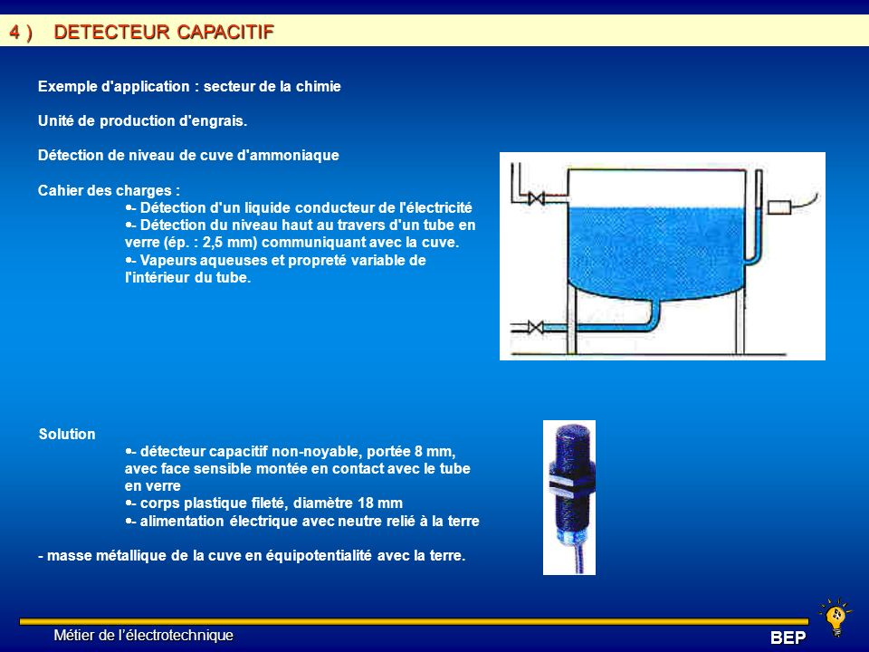 4 ) DETECTEUR CAPACITIF Exemple d application : secteur de la chimie
