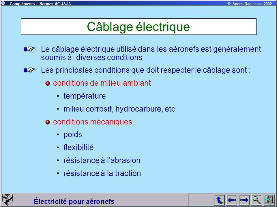 Câblage électrique Le câblage électrique utilisé dans les aéronefs est généralement soumis à diverses conditions.