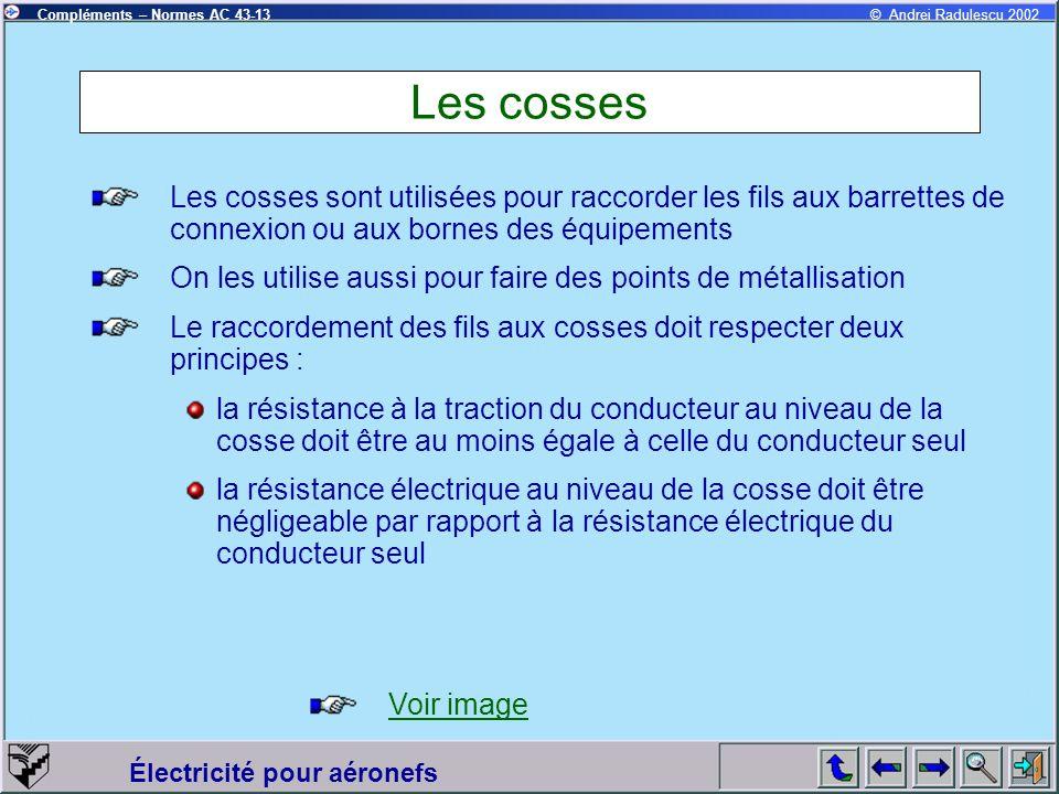 Les cosses Les cosses sont utilisées pour raccorder les fils aux barrettes de connexion ou aux bornes des équipements.