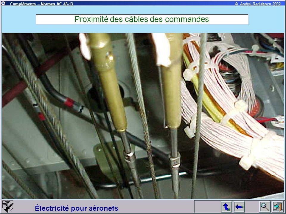 Proximité des câbles des commandes