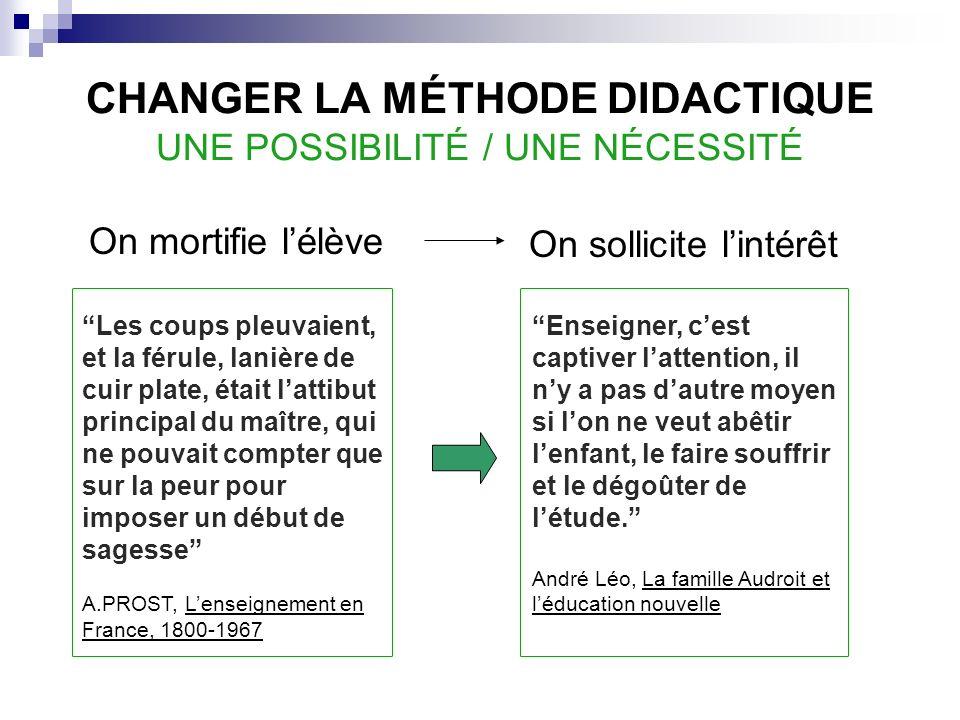 CHANGER LA MÉTHODE DIDACTIQUE UNE POSSIBILITÉ / UNE NÉCESSITÉ
