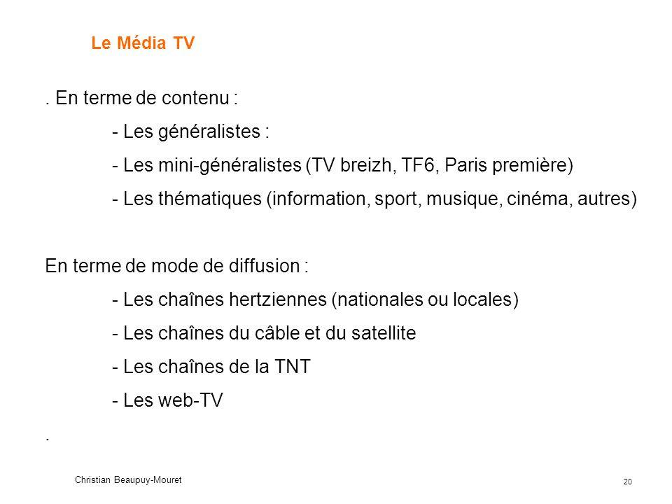 - Les mini-généralistes (TV breizh, TF6, Paris première)
