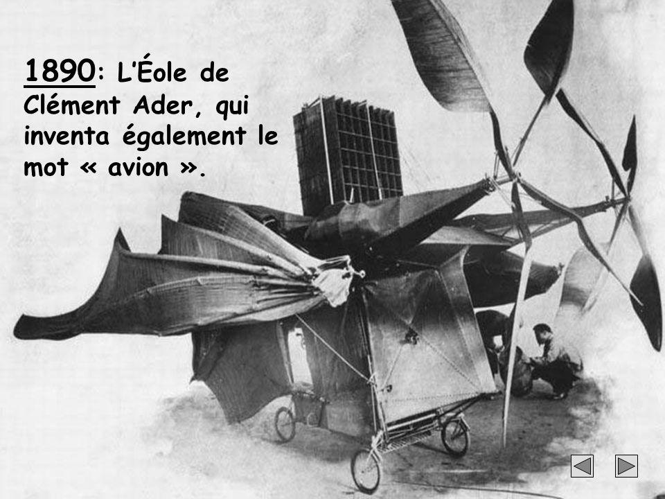 1890: L'Éole de Clément Ader, qui inventa également le mot « avion ».