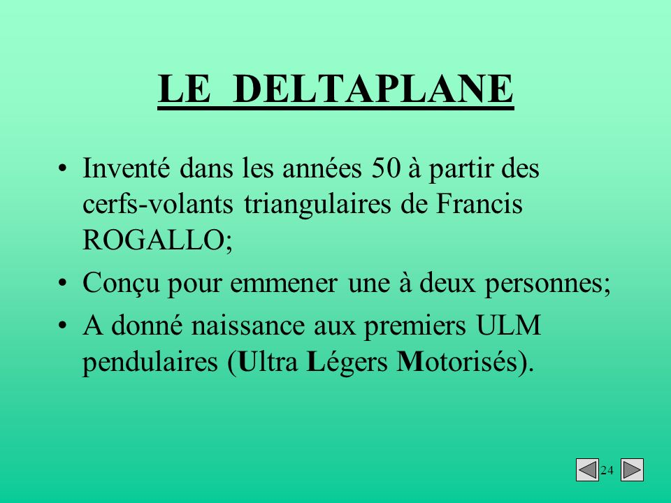 LE DELTAPLANE Inventé dans les années 50 à partir des cerfs-volants triangulaires de Francis ROGALLO;