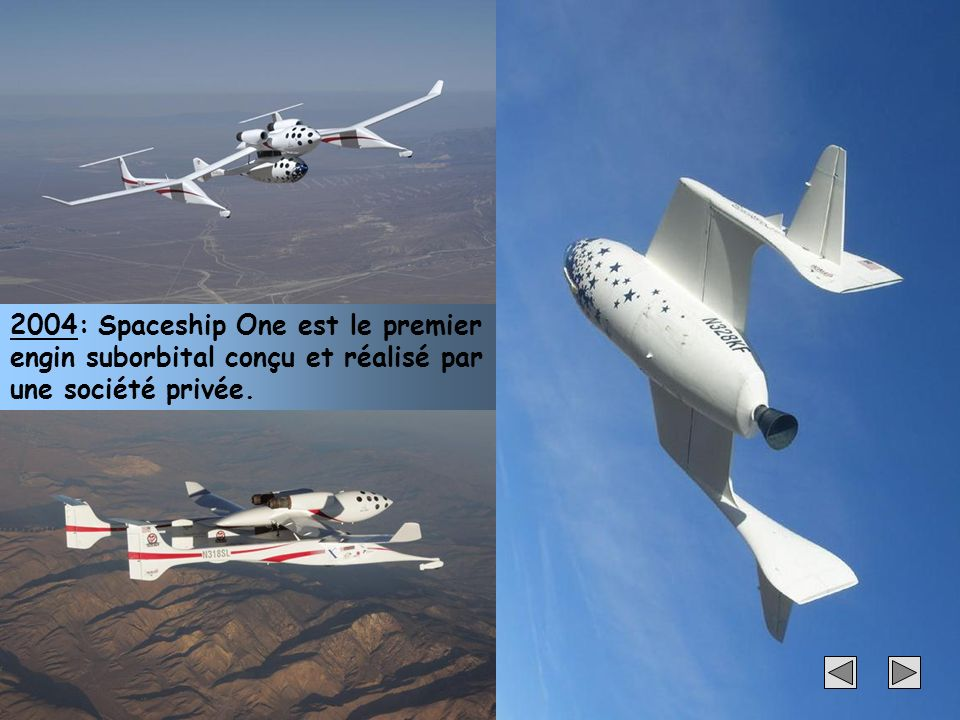 2004: Spaceship One est le premier engin suborbital conçu et réalisé par une société privée.