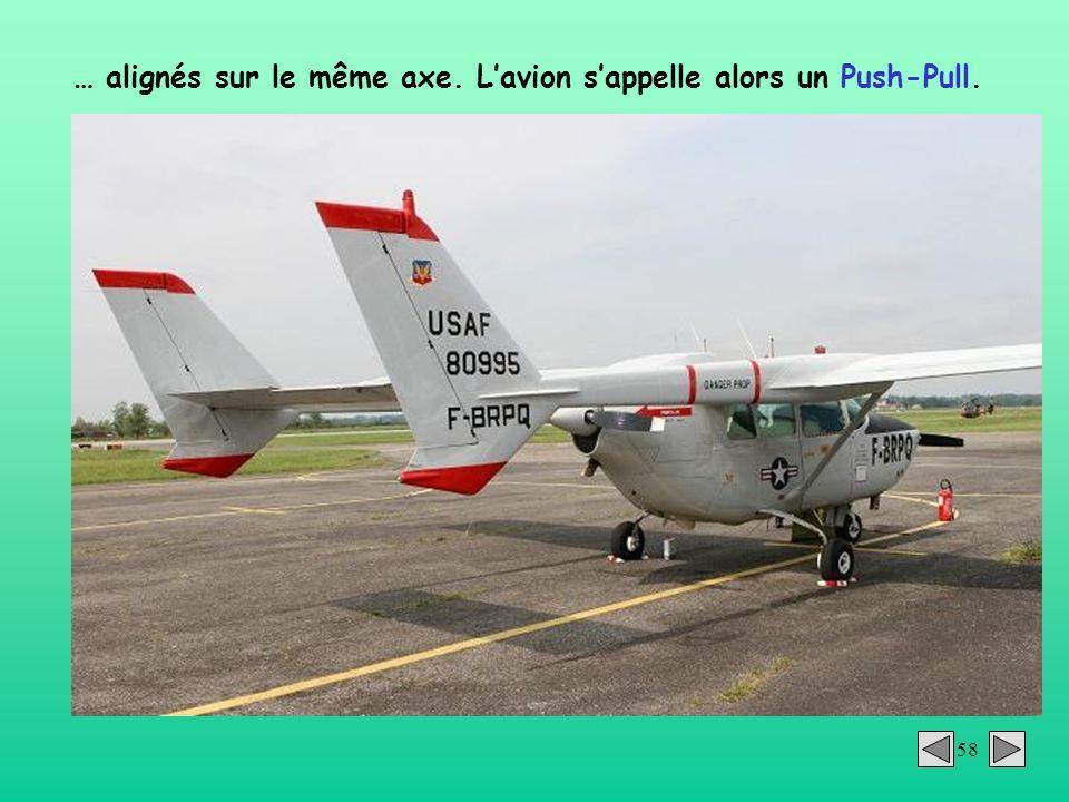 … alignés sur le même axe. L'avion s'appelle alors un Push-Pull.