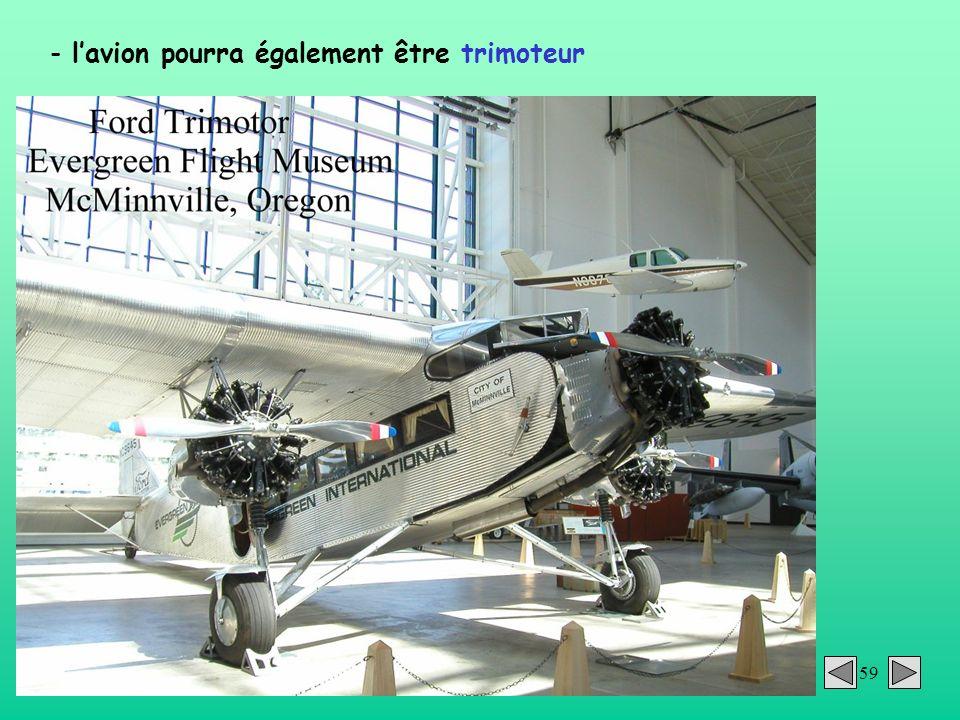 l'avion pourra également être trimoteur