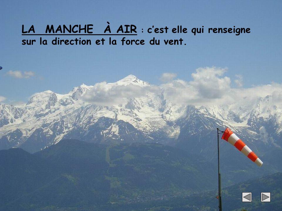 LA MANCHE À AIR : c'est elle qui renseigne sur la direction et la force du vent.