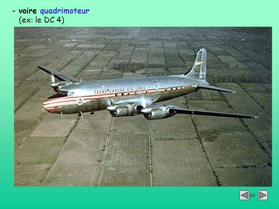 voire quadrimoteur (ex: le DC 4)
