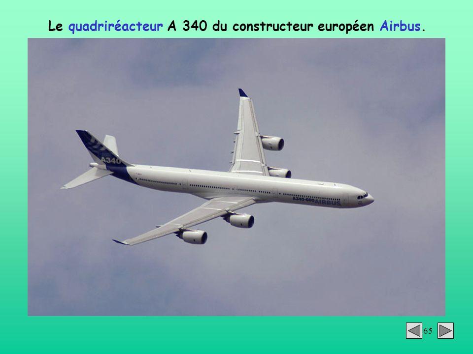 Le quadriréacteur A 340 du constructeur européen Airbus.