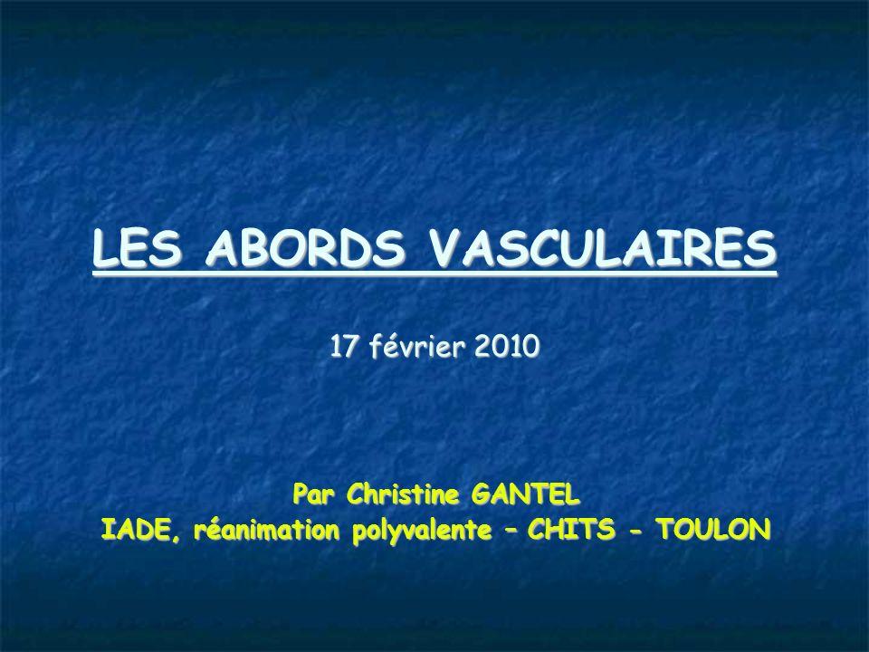 LES ABORDS VASCULAIRES 17 février 2010