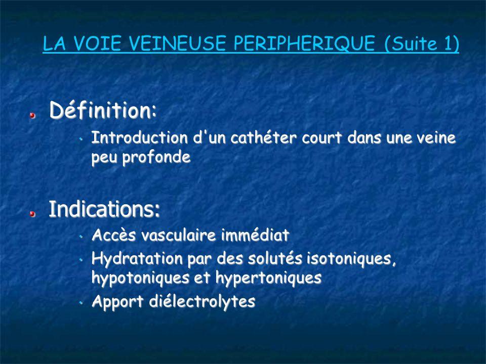 LA VOIE VEINEUSE PERIPHERIQUE (Suite 1)