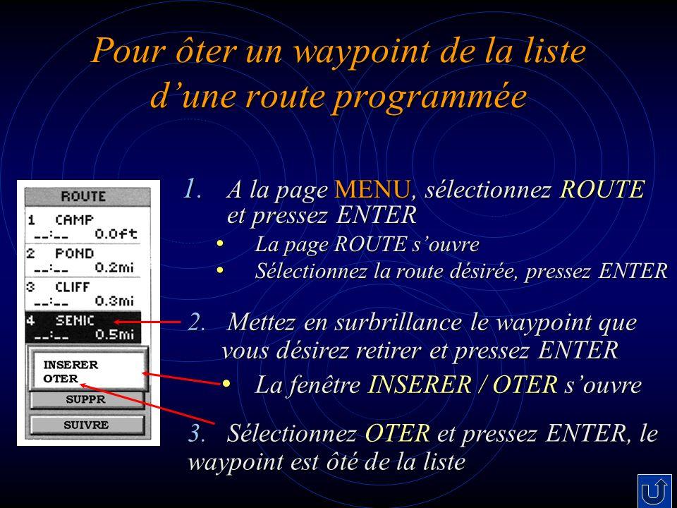 Pour ôter un waypoint de la liste d'une route programmée