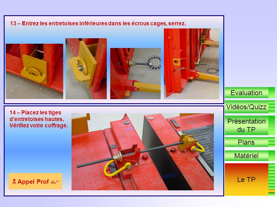 Evaluation Vidéos/Quizz Présentation du TP Plans Matériel Le TP