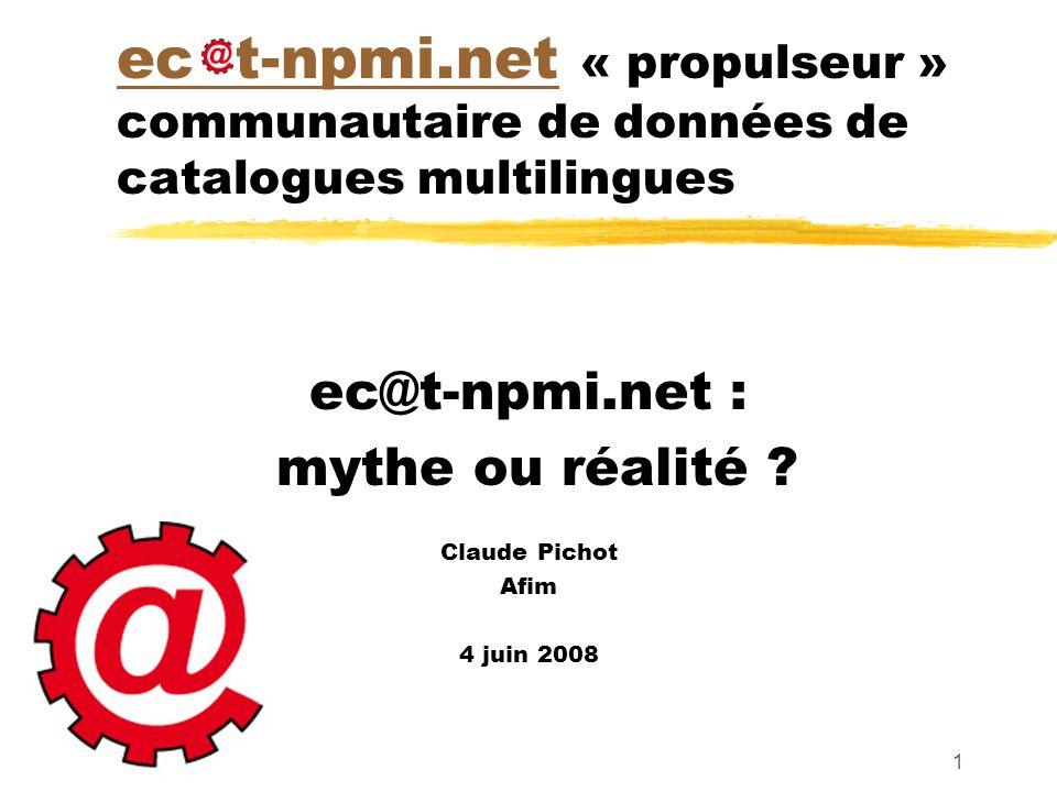 ec@t-npmi.net : mythe ou réalité Claude Pichot Afim 4 juin 2008