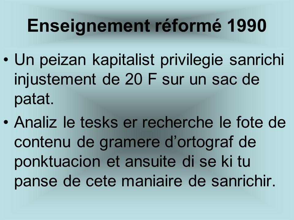 Enseignement réformé 1990 Un peizan kapitalist privilegie sanrichi injustement de 20 F sur un sac de patat.