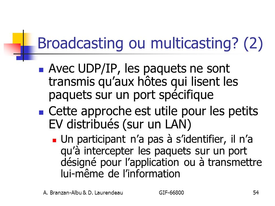 Broadcasting ou multicasting (2)