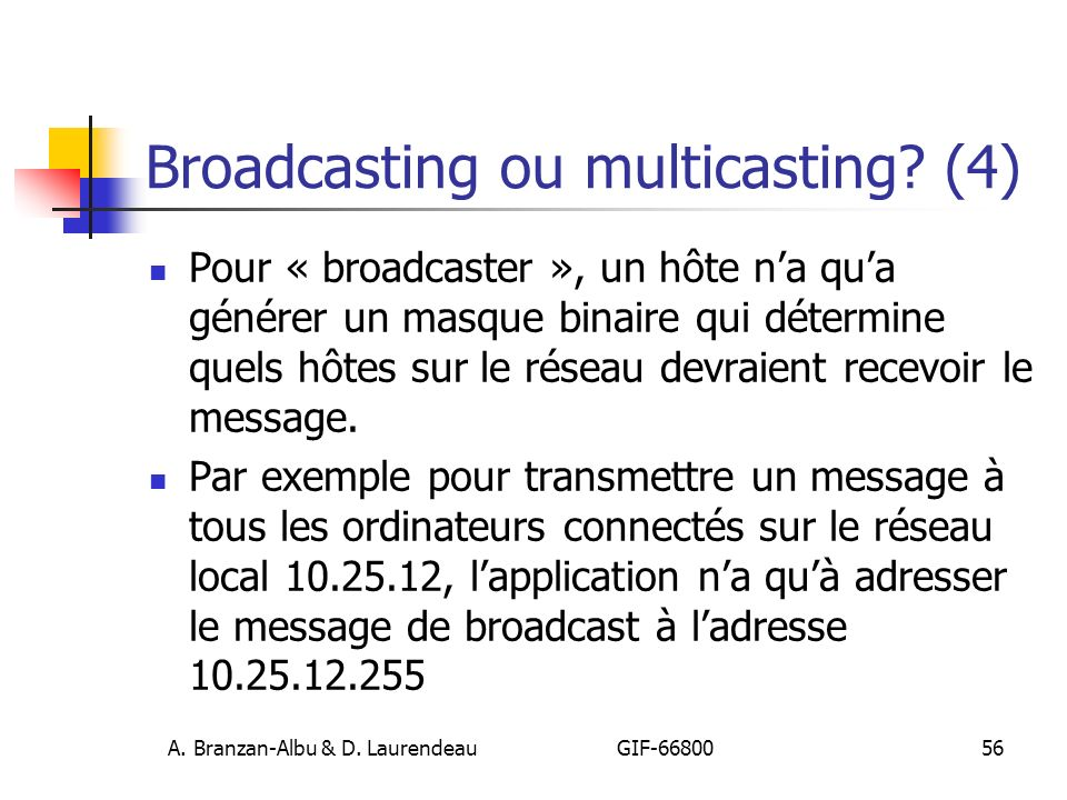 Broadcasting ou multicasting (4)