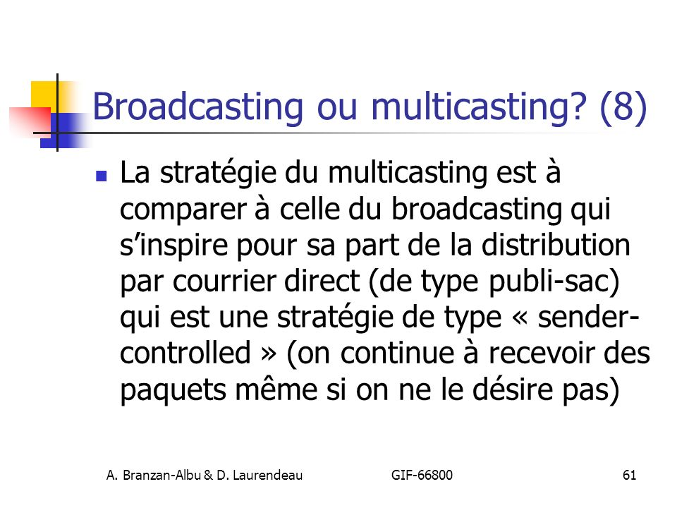 Broadcasting ou multicasting (8)
