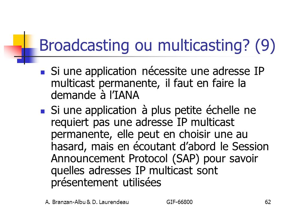 Broadcasting ou multicasting (9)