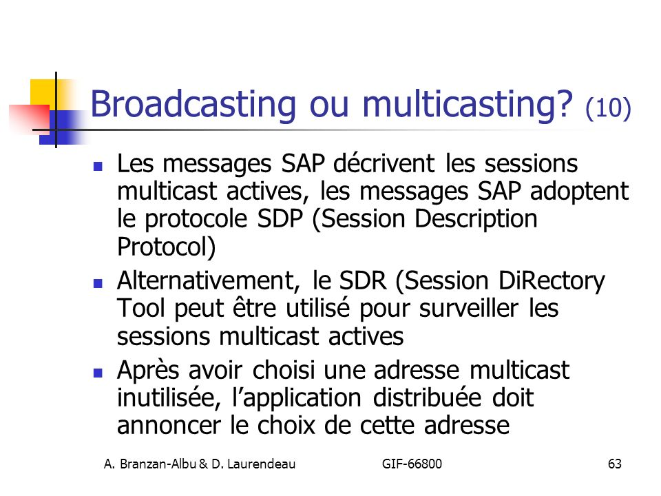 Broadcasting ou multicasting (10)