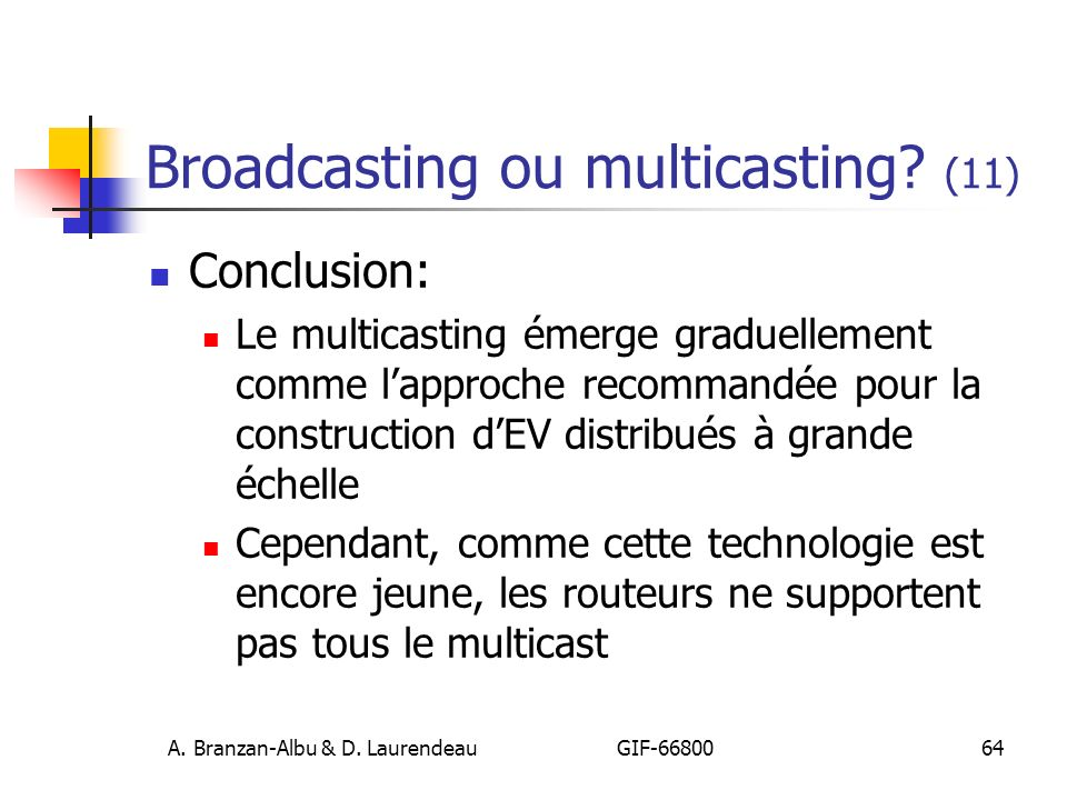 Broadcasting ou multicasting (11)